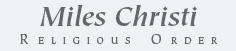 Miles Christi Religious Order